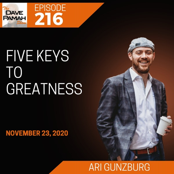 Five Keys To Greatness with Ari Gunzburg