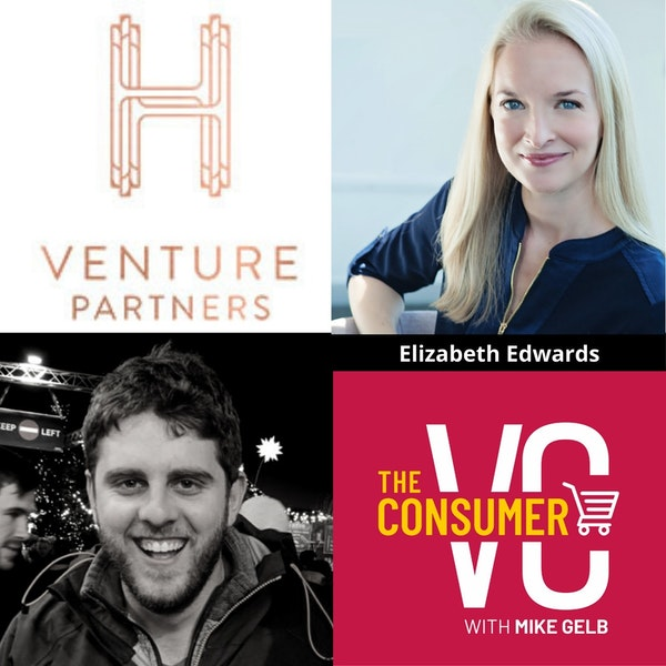 Elizabeth Edwards (H Ventures) - Why Some DNVBs Don't Work On Shelf, Different Customer Insights You Receive in Retail vs. DTC and Demystifying Corporate Venture Capital