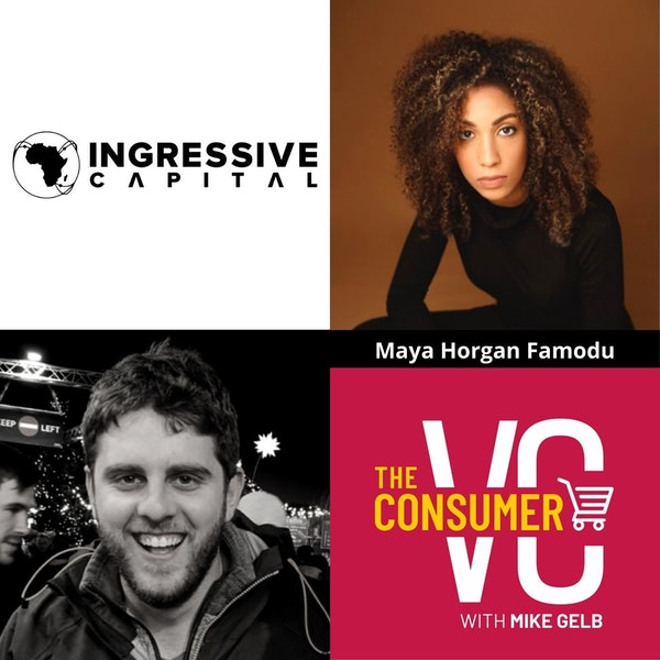 Maya Horgan Famodu (Ingressive Capital) - Investing in Sub-Saharan Africa, What She Looks For When Entering New Countries, How to Build Startup Ecosystems in Frontier Markets