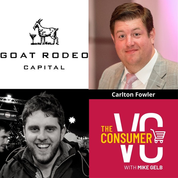 Carlton Fowler (Goat Rodeo Capital) - The Changing Landscape In Beverage, Why Beverage is Poised For Ecommerce, and His Thoughts Around Portfolio Construction