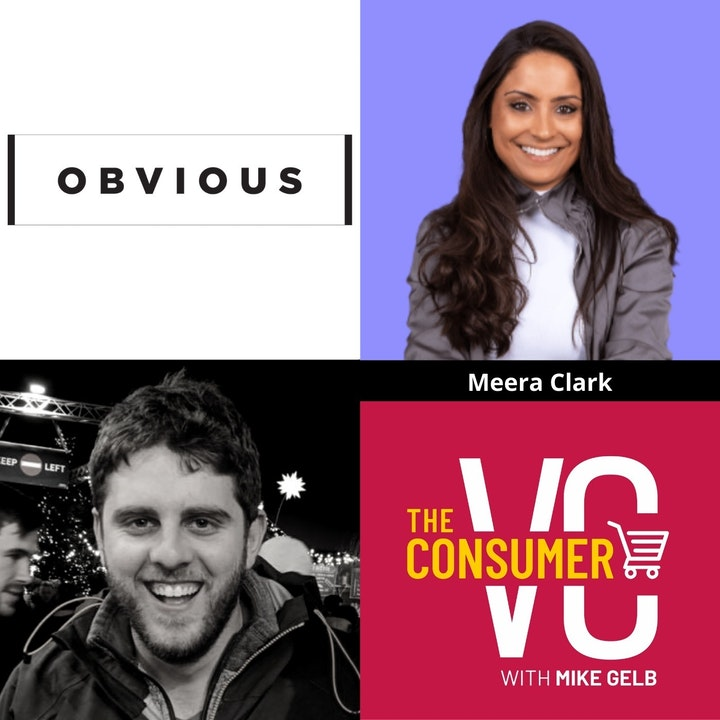 Meera Clark (Obvious Ventures) - How COVID led to a Crossroads in Healthy Habits, Milestones at Series A, and How She Thinks About Sustainability and Consumer Centric