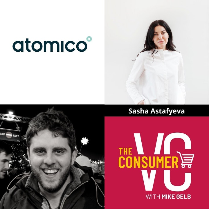 Sasha Astafyeva (Atomico) - Growing a Real Estate Tech Company in Brazil, Series A Consumer Landscape in Europe, and How She Thinks About International Expansion
