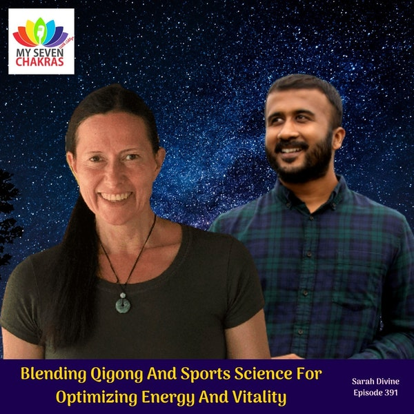 Blending Qigong And Sports Science For Optimizing Energy And Vitality