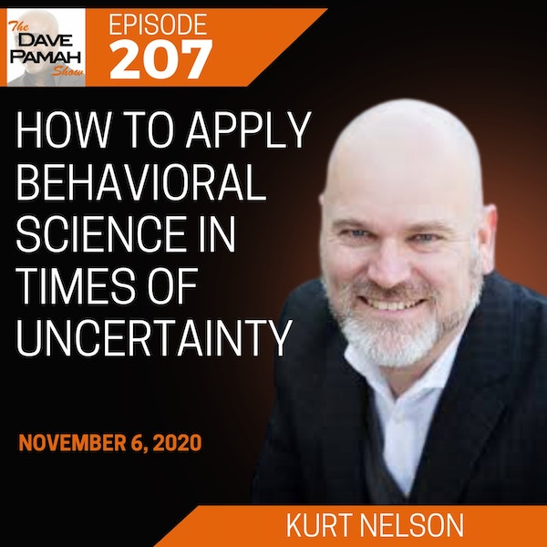 How to apply behavioral science in times of uncertainty with Kurt Nelson
