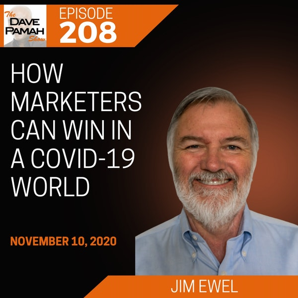 How marketers can win in a COVID-19 world with Jim Ewel