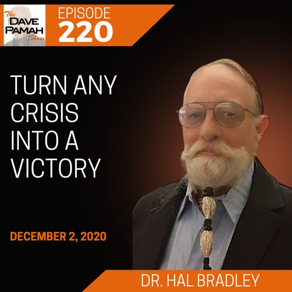 Turn any crisis into a victory with Dr. Hal Bradley