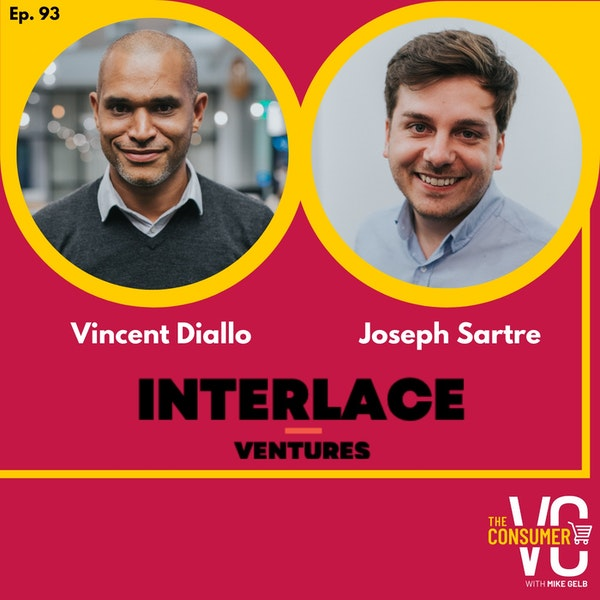 Vincent Diallo & Joseph Sartre (Interlace Ventures) - Why ecommerce is boring, Why is China at the Forefront of Retail Tech, and Headless Commerce Explained