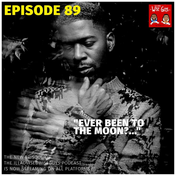"Episode 89 - ""Ever Been To The Moon?..."" Image"