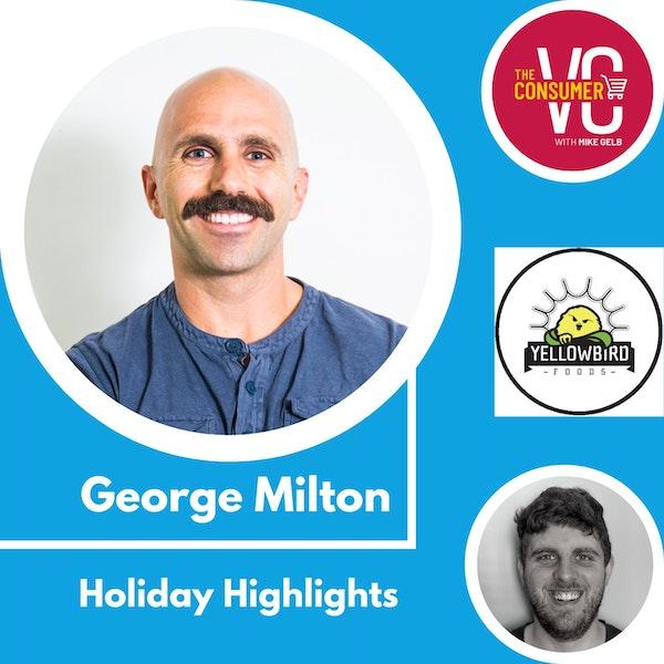 Holiday Recap: George Milton, CEO of Yellowbird Sauce