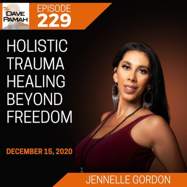 Holistic Trauma Healing Beyond Freedom with Jennelle Gordon