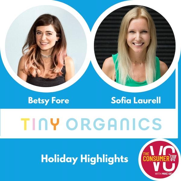 Holiday Recap: Betsy Fore & Sofia Laurell, Co-CEOs of Tiny Organics