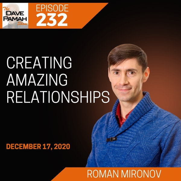 Creating amazing relationships with Roman Mironov