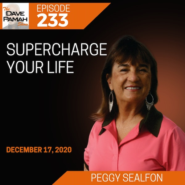 Supercharge your life with Peggy Sealfon