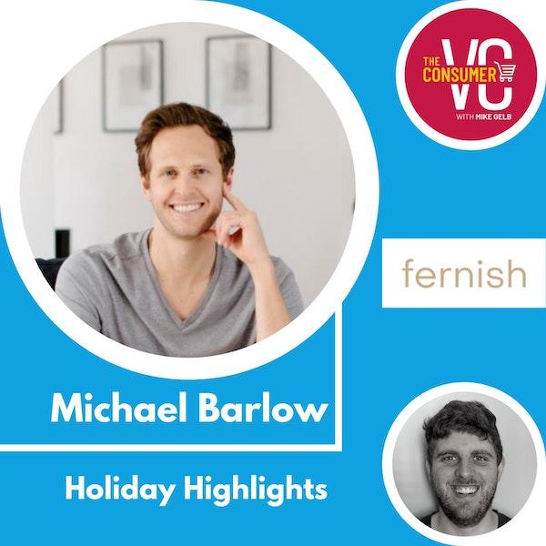 Holiday Recap: Michael Barlow, CEO of Fernish