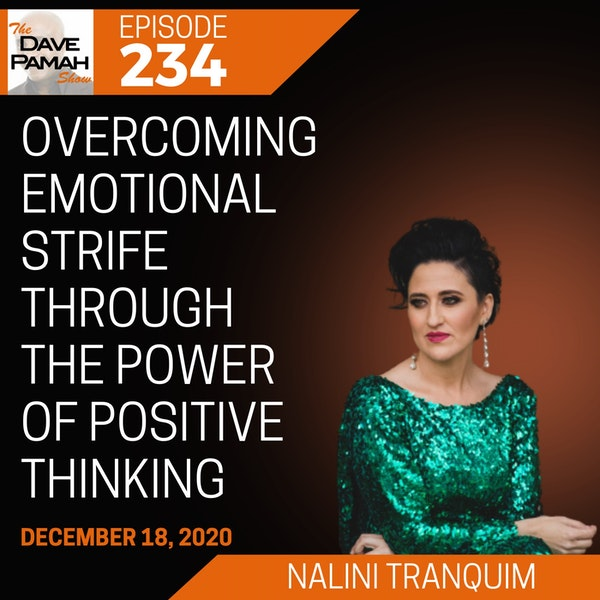 Overcoming emotional strife through the power of positive thinking with Nalini Tranquim