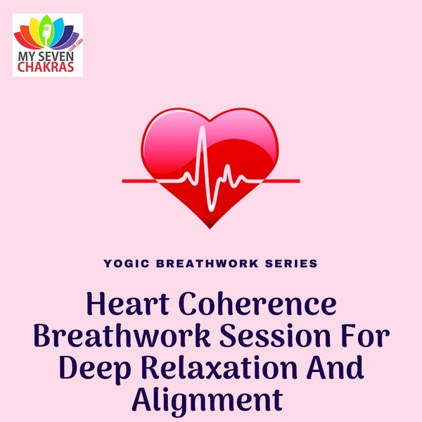 Heart Coherence Breathwork Session For Deep Relaxation And Alignment