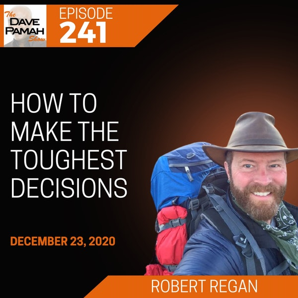 How to make the toughest decisions with Robert Regan