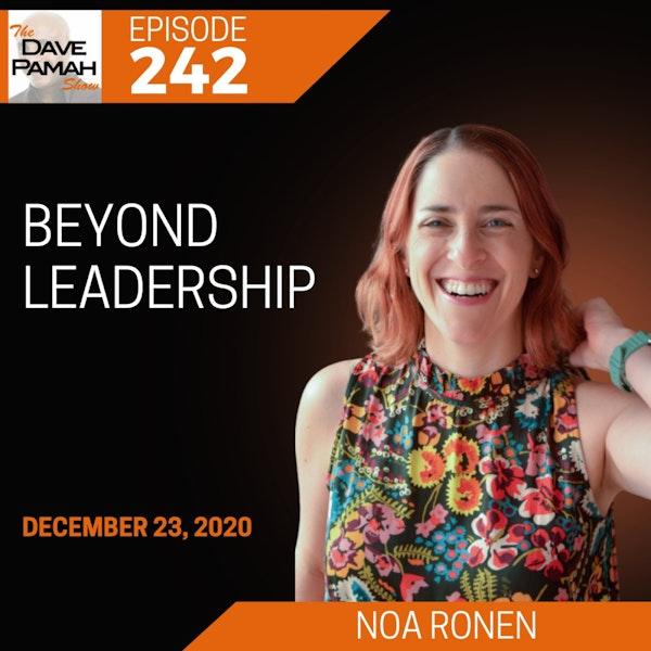 Beyond Leadership with Noa Ronen