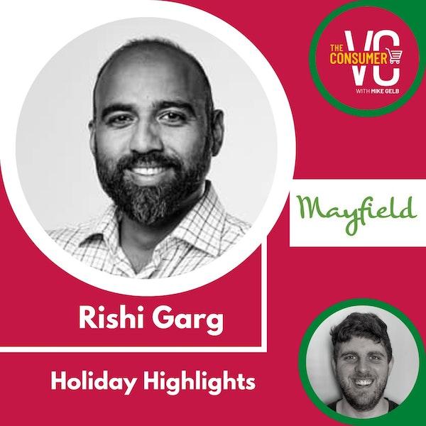 Holiday Highlights: Rishi Garg, Partner at Mayfield Fund