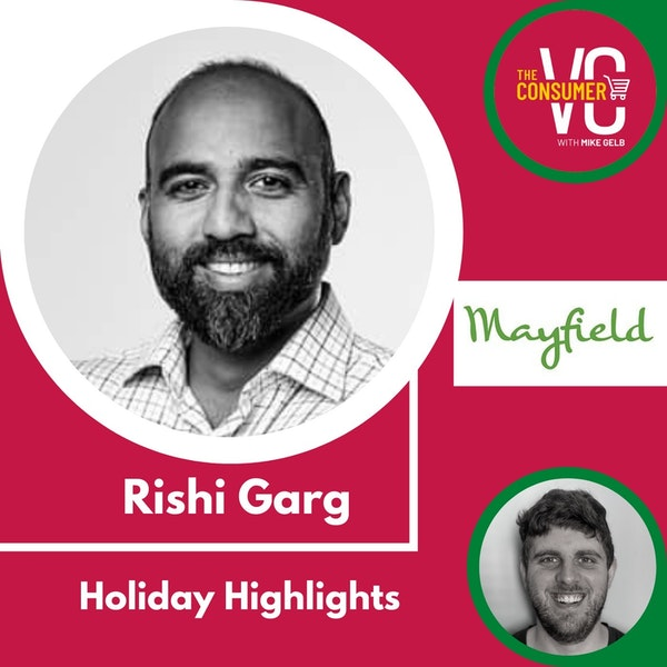 Holiday Highlights: Rishi Garg, Partner at Mayfield Fund