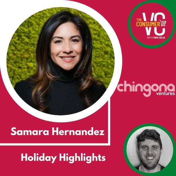 Holiday Highlights: Samara Hernandez, Founding Partner Chingona Ventures