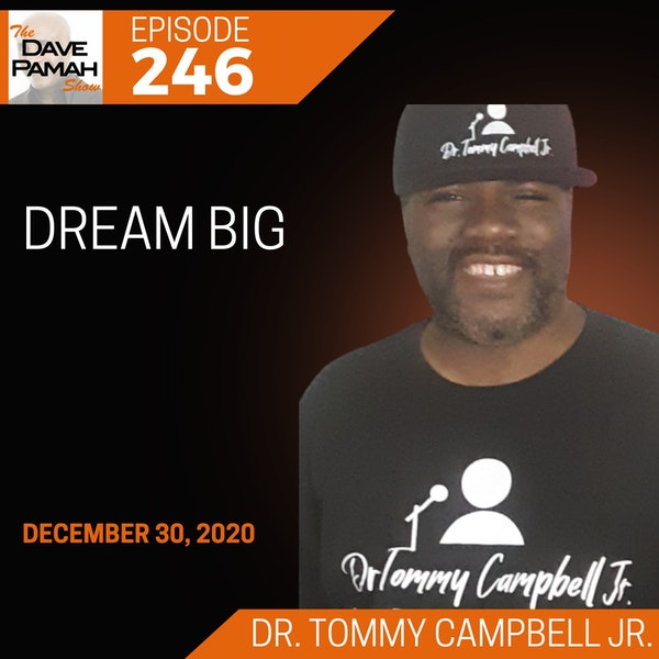 Dream Big with Dr. Tommy Campbell Jr.