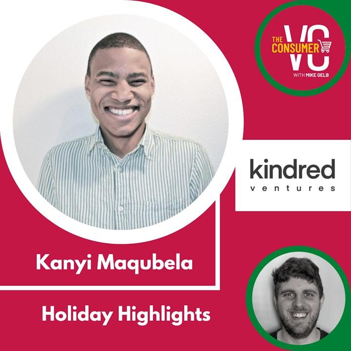 Holiday Highlights: Kanyi Maqubela, Managing Partner Kindred Ventures