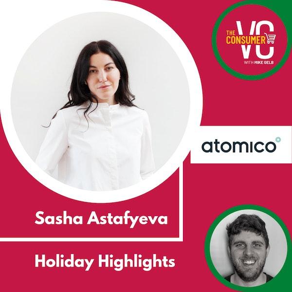 Holiday Highlights: Sasha Astafyeva, Partner at Atomico
