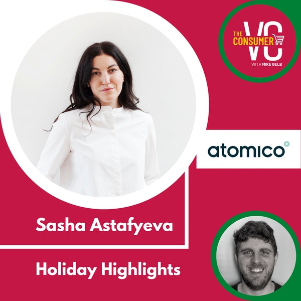 Holiday Highlights: Sasha Astafyeva, Partner at Atomico