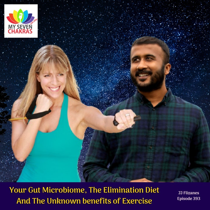 Your Gut Microbiome, The Elimination Diet And The Unknown benefits of Exercise With JJ Flizanes