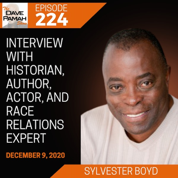 Interview with Historian, Author, Actor, and Race Relations Expert Sylvester Boyd