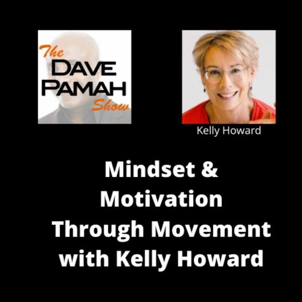 Mindset & Motivation Through Movement with Kelly Howard