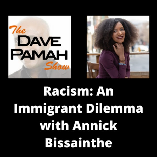 Racism: An Immigrant Dilemma with Annick Bissainthe