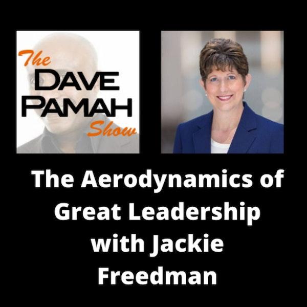 The Aerodynamics of Great Leadership with Jackie Freedman