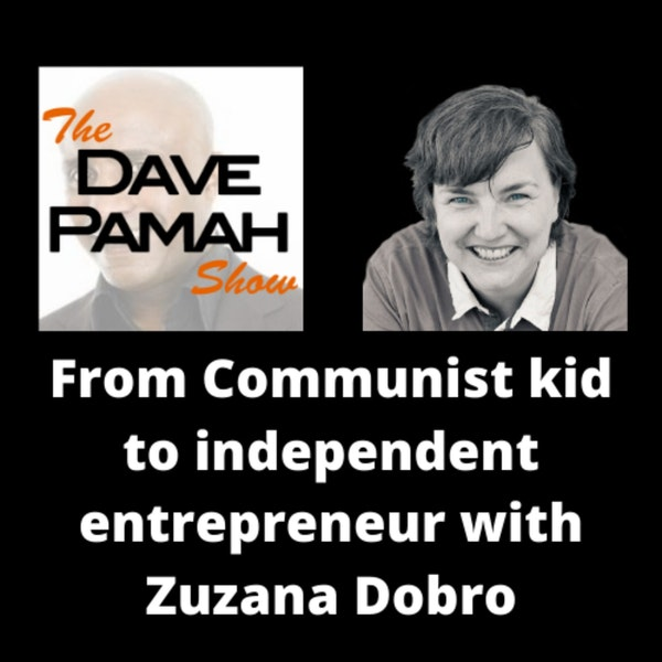From Communist kid to independent entrepreneur with Zuzana Dobro