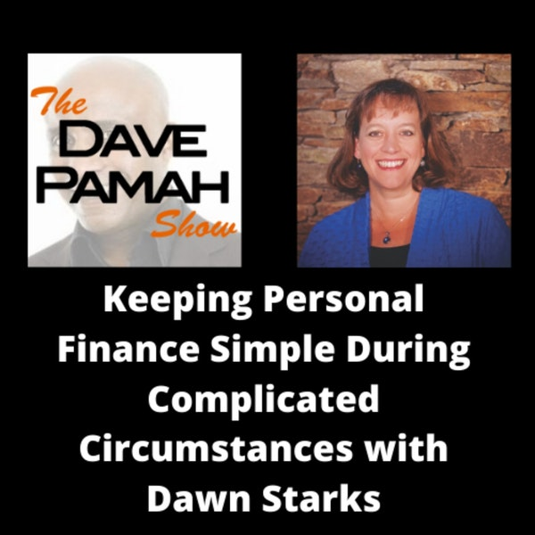 Keeping Personal Finance Simple During Complicated Circumstances with Dawn Starks