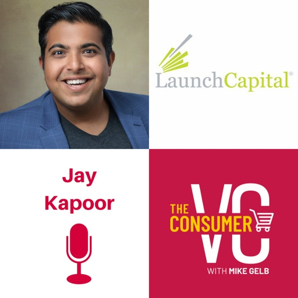 Jay Kapoor (Launch Capital) - Persistence, Building Trust & Finding Founder-Market Fit