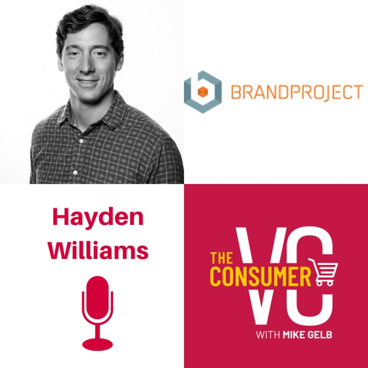 Hayden Williams (BrandProject) - Empathy, Investing in Smoothies, and the Fickle Consumer