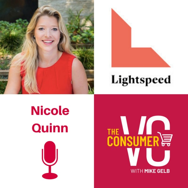 Nicole Quinn (Lightspeed Venture Partners) - Future of Media, Investing in Women, and Thinking Big