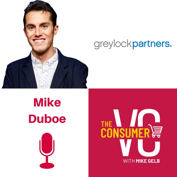 Mike Duboe (Greylock) - Learnings as Head of Growth at Stitch Fix & Tilt, The Importance of Saying No, and Analyzing Health of Acquisition