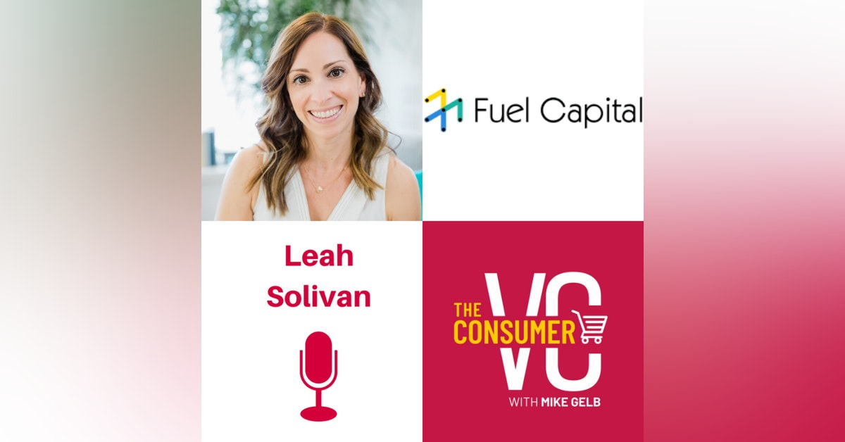 Leah Solivan (Fuel Capital) - The Importance of Passion, When a Company Should Have Product-Market Fit, and What Founders Should Pay Attention To In Their Pitch Decks