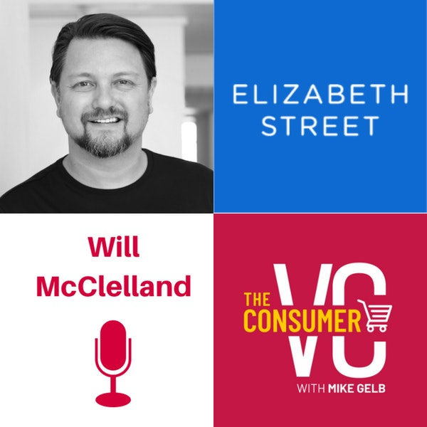 Will McClelland (Elizabeth Street) - The Changing of Retail on High Streets, How to Analyze Competitive Advantages, ROI on Consumer Companies