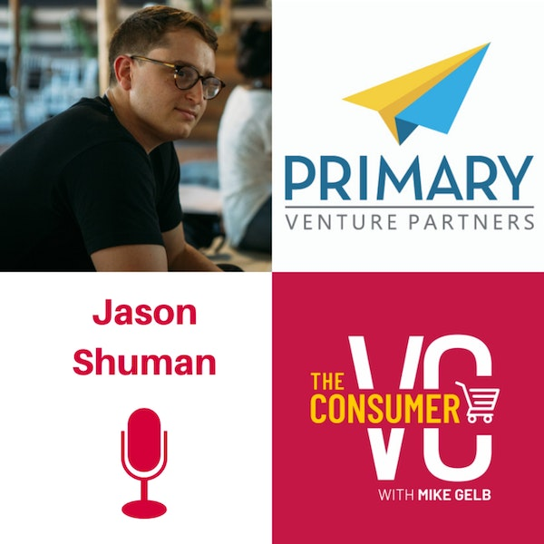 Jason Shuman (Primary Ventures) - Payback Period, Market Timing, and The Importance of Distribution