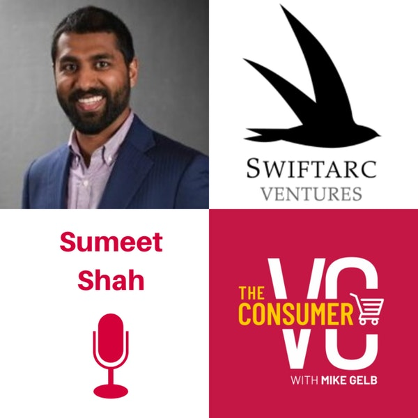 Sumeet Shah (Swiftarc Ventures) - 4th Generation of Retail, Periscope Founders and What is Wrong in VC
