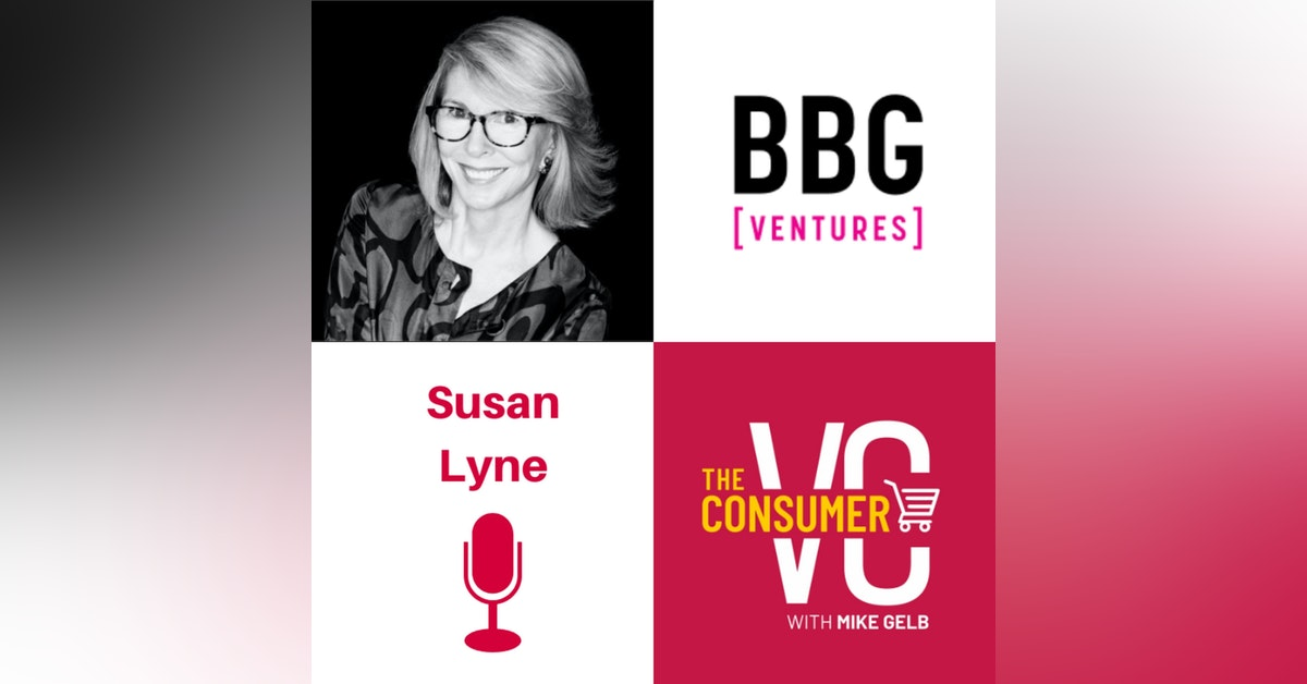 Susan Lyne (BBG Ventures) - Why Investing in Women Founders is Still an Untapped Market