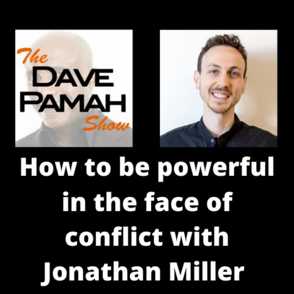 How to be powerful in the face of conflict with Jonathan Miller