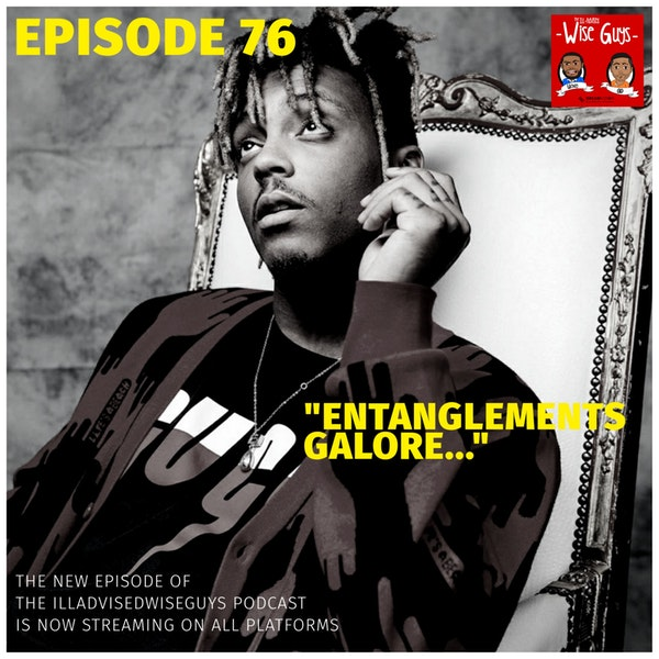 "Episode 76 - ""Entanglements Galore..."" Image"