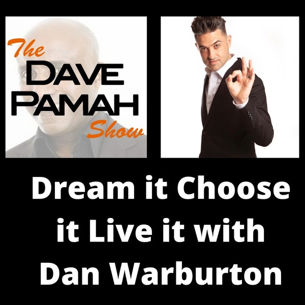 Dream it Choose it Live it with Dan Warburton
