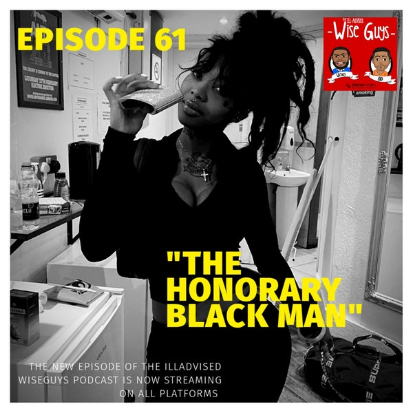 """Episode 61 - """"The Honorary Black Man..."""" Image"""