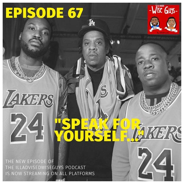 "Episode 67 - ""Speak For Yourself..."" Image"